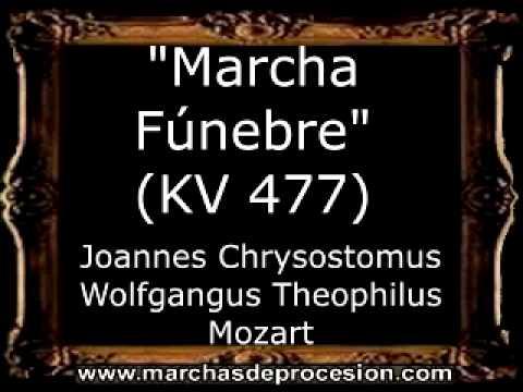 Marcha Fúnebre (KV 477) - Joannes Chrysostomus Wolfgangus Theophilus Mozart [BM]