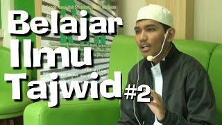 Belajar Ilmu Tajwid - (Makhorij Huruf 02) - Ustadz Ibrohim