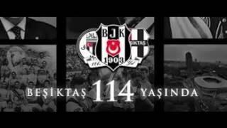 Beşiktaş 114. Yıl Marşı (YENİ) 2017
