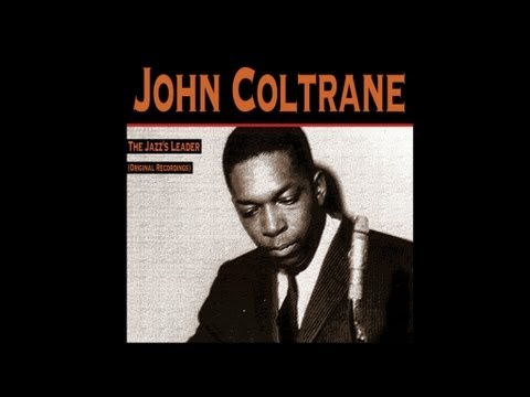 John Coltrane - While My Lady Sleeps (1957) [Digitally Remastered]