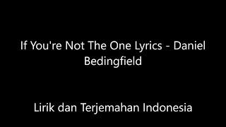 Daniel BedingField - If You Are Not The One Lirik dan Terjemahan Indonesia