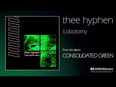 THEE HYPHEN - Lobotomy