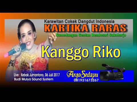 KANGGO RIKO versi Cokek Dangdut Koplo KARTIKA RARAS Live Kebak Jumantono