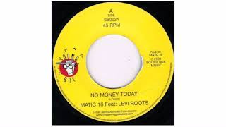 Matic 16 / Levi Roots - No Money Today - 7
