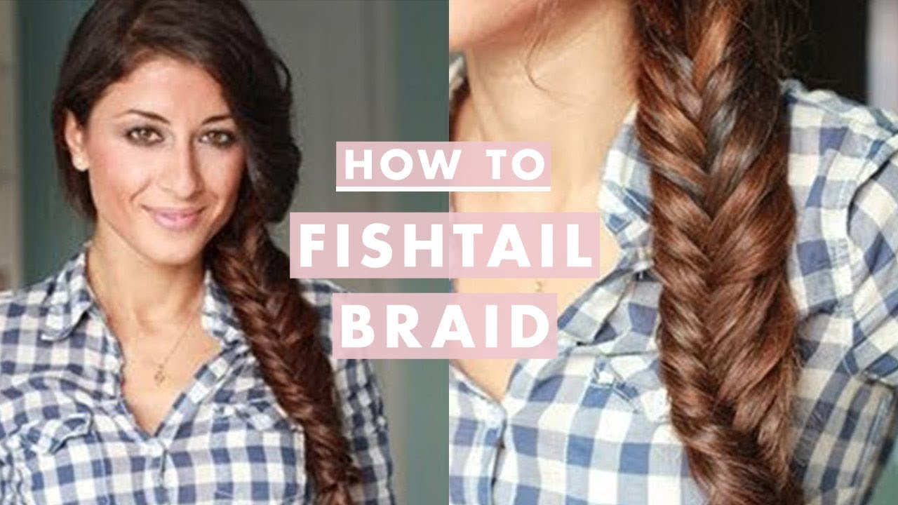 How To Everyday Fishtail Braid Youtube