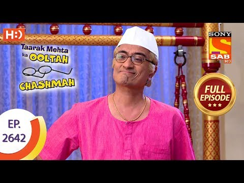Taarak Mehta Ka Ooltah Chashmah - Ep 2642 - Full Episode - 10th January, 2019 Mp3