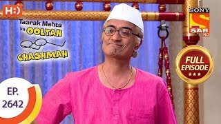 Taarak Mehta Ka Ooltah Chashmah - Ep 2642 - Full Episode - 10th January, 2019