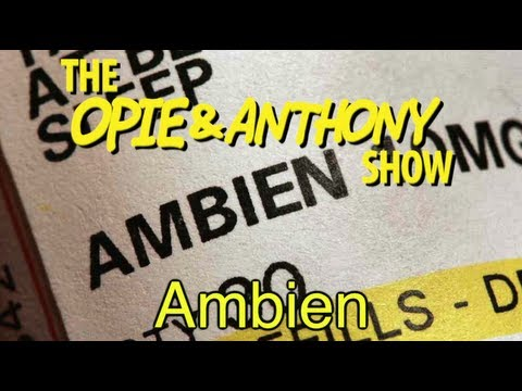 Opie & Anthony: Ambien (01/26/10)