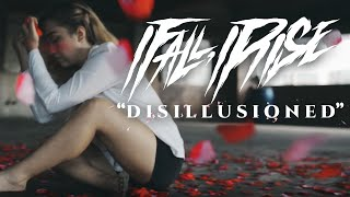 I Fall, I Rise - Disillusioned (OFFICIAL MUSIC VIDEO)