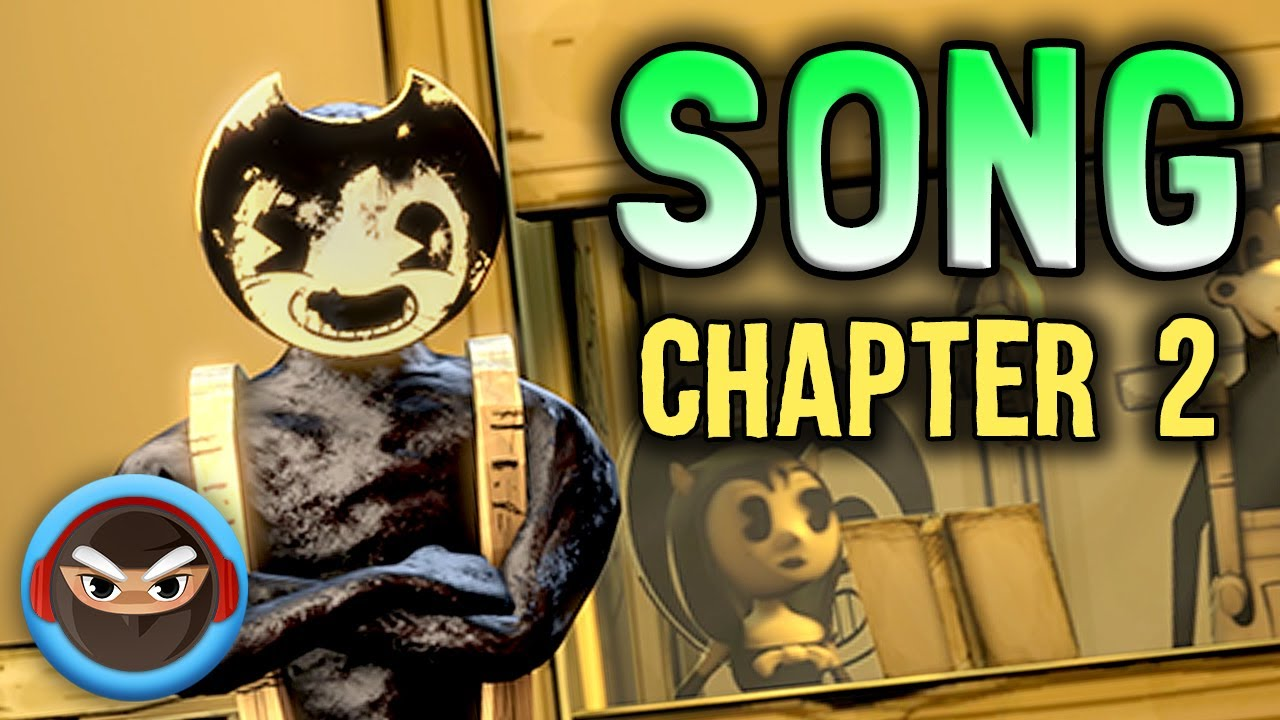 BENDY CHAPTER 2 SONG 'I Believe' by TryHardNinja