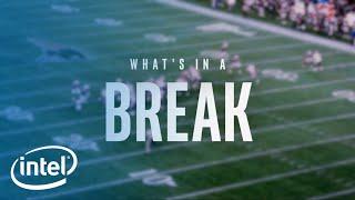 What's In A Break | Intel