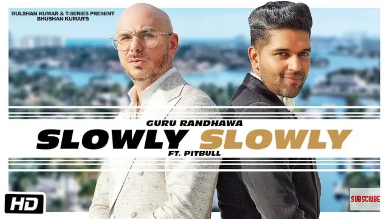 SLOWLY SLOWLY | Guru Randhawa ft  Pitbull | Bhushan Kumar | DJ Shadow, Blackout, Vee, DJ MoneyWillz7