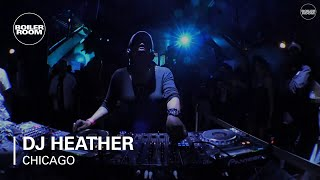 DJ Heather Boiler Room Chicago DJ Set