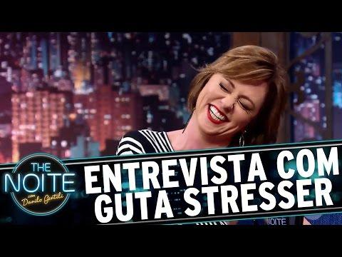 Entrevista Com Guta Stresser | The Noite (17/04/17)