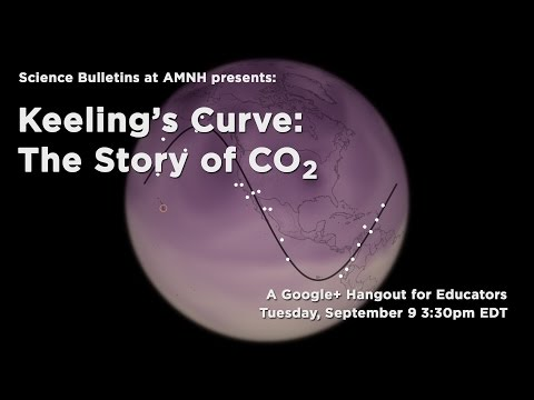 Keeling's Curve—The Story of CO2: A Google+ Hangout for Educators