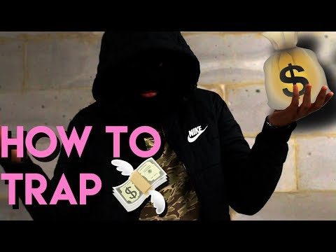 HOW TO TRAP (Becoming A Drug Dealer)