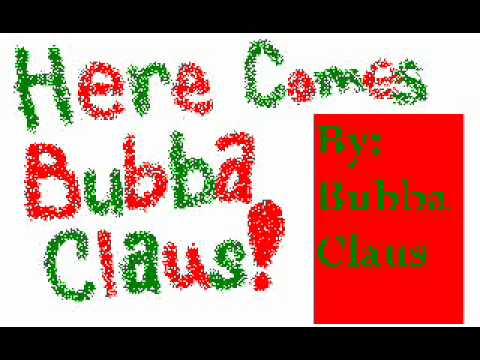Here Comes Bubba Claus