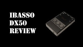 Review - iBasso DX50
