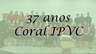 AO VIVO: 37 anos do CORAL IPVC