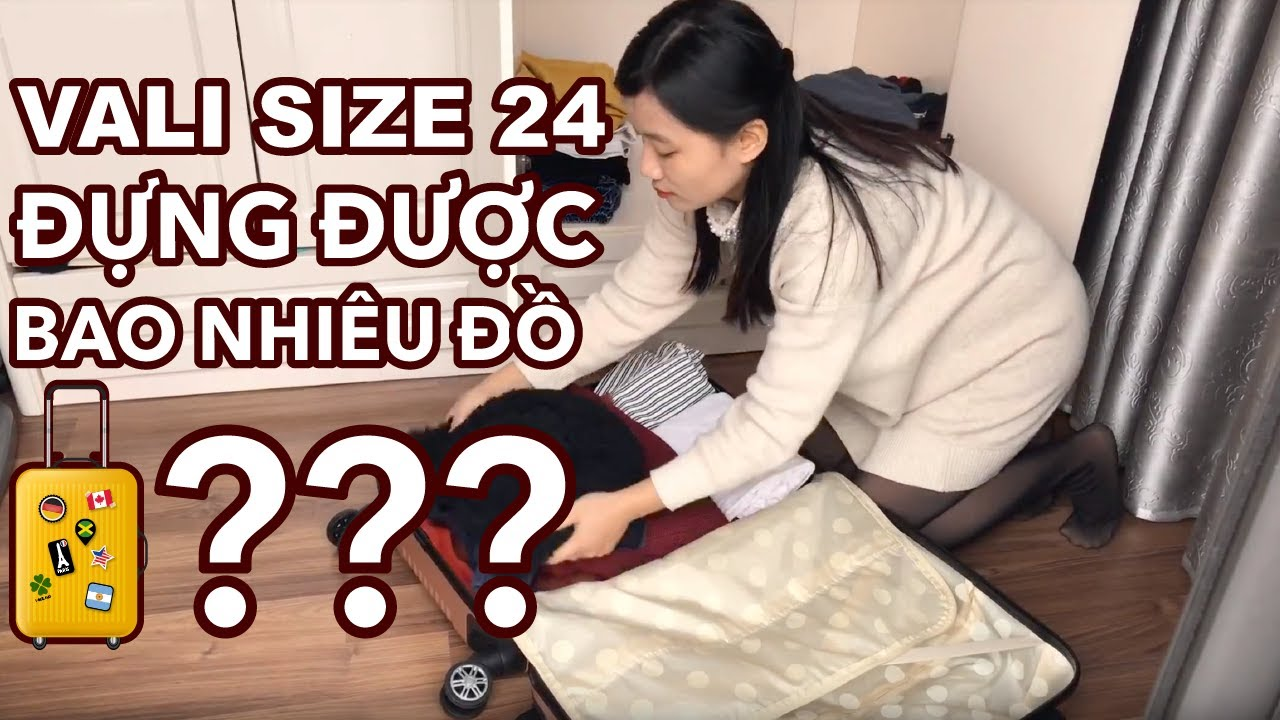 Vali size 24 đựng vừa được bao nhiêu hành lý??