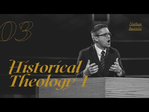 Lecture 3: Historical Theology I - Dr. Nathan Busenitz
