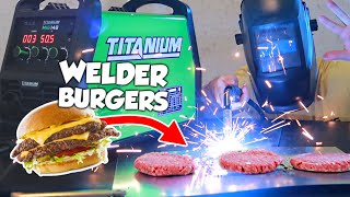 I Cooked A Burger With Just A Welder.