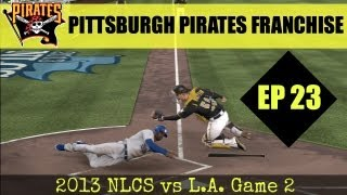 MLB 13 The Show - Pittsburgh Pirates Franchise - EP23 (NLCS Game 2 vs Los Angeles)