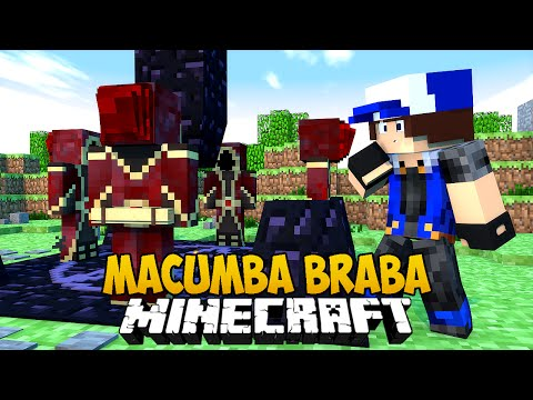 Minecraft - MACUMBA BRABA