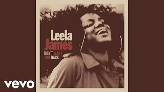 Leela James - Don't Want You Back [Audio]