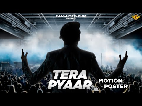 Gulzaar Chhaniwala - TERA PYAAR   Motion Poster   Releasing this month