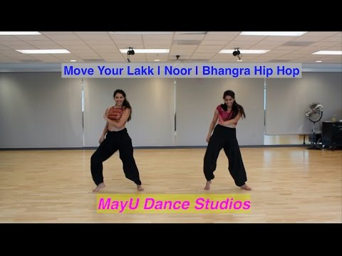 Move Your Lakk | Noor | Bhangra Hip Hop Dance | MayU Dance Studios