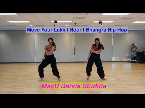 Move Your Lakk | Noor | Bhangra Hip Hop Dance | MayU Dance Studios