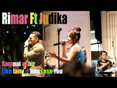 Rimar Ft Judika - Sampai Akhir & Like Iam Gonna Lose You