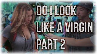 Do I Look Like A Virgin Pt. 2   Social Experiment NYC