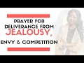 PRAYER FOR DELIVERANCE FROM THE SPIRITS OF JEALOUSY, ENVY & COMPETITION