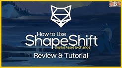 ShapeShift Exchange Review 2020 - Beginners Guide