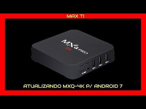 Como atualizar ou destravar TV BOX MXQ 4K para Android 7?