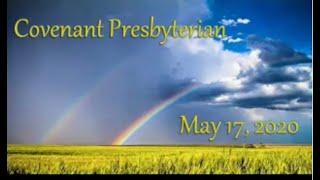 May 17, 2020 - Sunday Worship Service