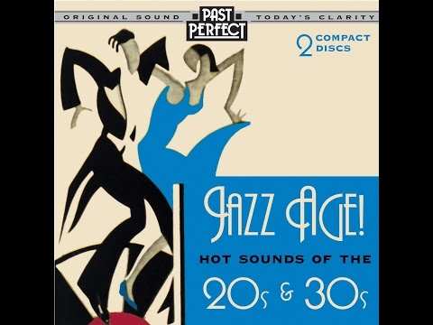 Jazz Age  Hot Sounds Of The 1920s & 30s Past Perfect Expertly remastered
