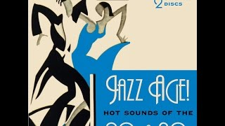 Jazz Age: Hot Sounds Of The 1920s & 30s (Past Perfect) Expertly remastered