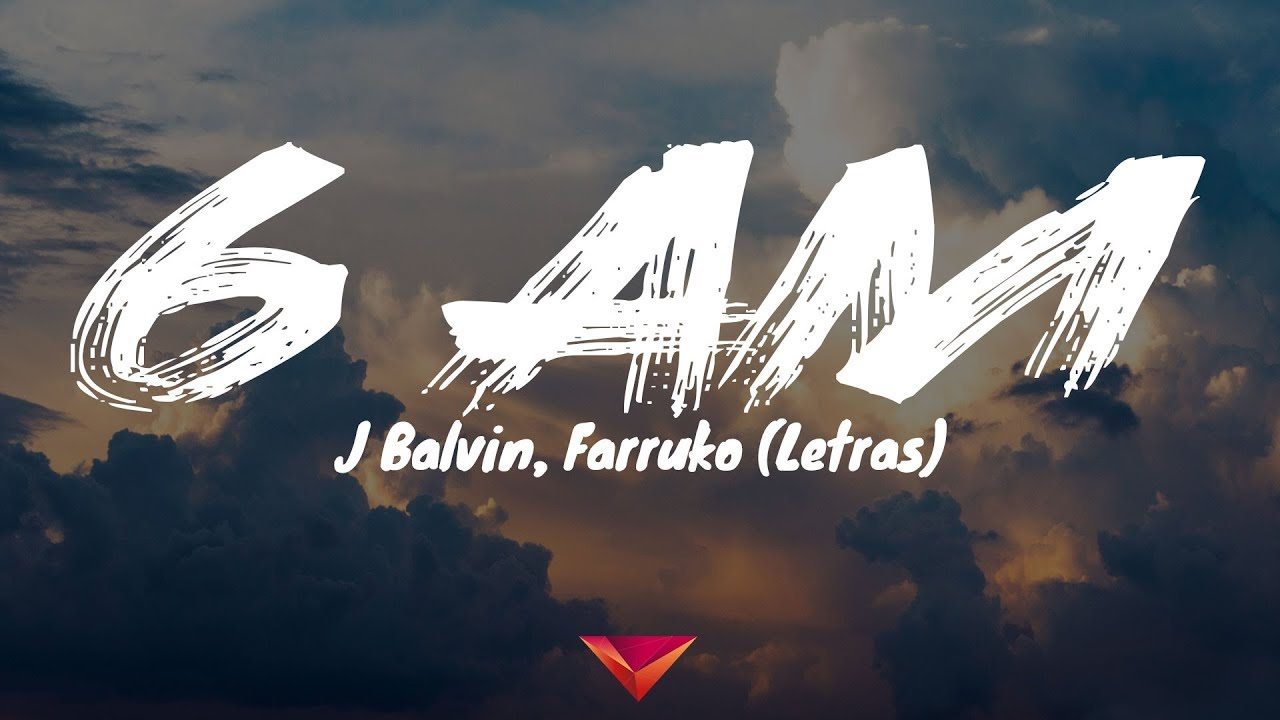 Download J Balvin, Farruko - 6 AM (Letras)