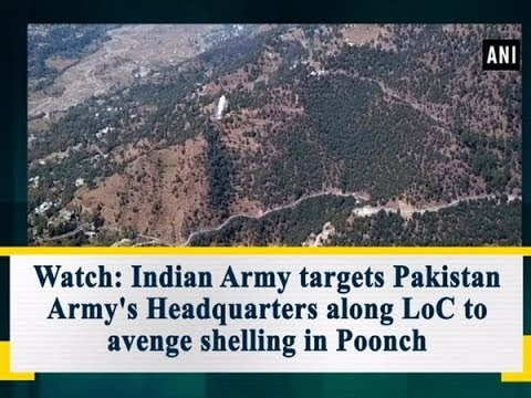Watch: Indian Army targets Pakistan Army's Headquarters along LoC to avenge shelling in Poonch