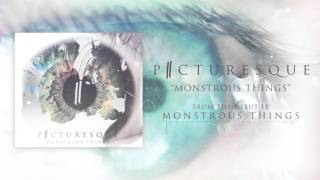 "Picturesque ""Monstrous Things"""
