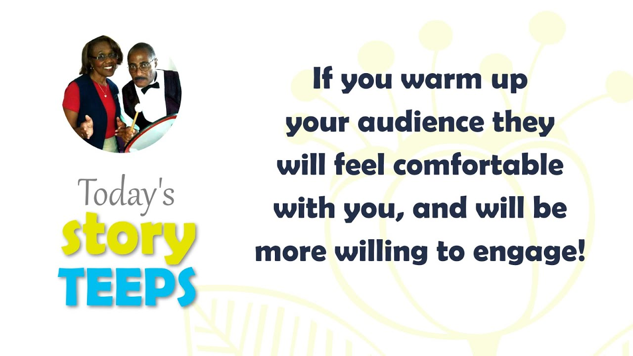A key to participation is to warm up your audience