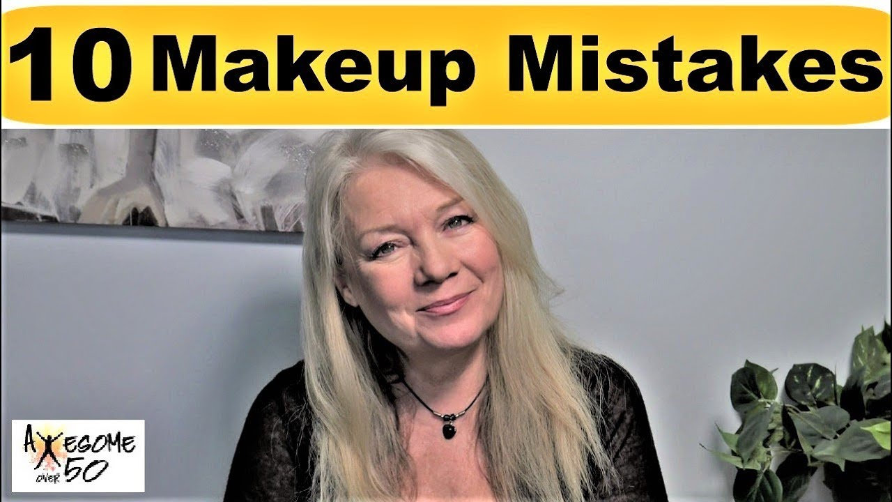 Top 10 Makeup & Beauty Mistakes & Tips/Mature over 50s Women
