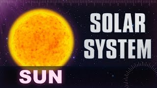 Sun - Solar System & Universe Planets Facts -  Animation Educational Videos For Kids