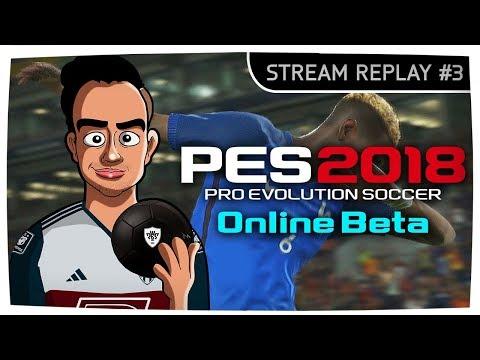 PES 2018 - Online Beta! #3 Goodbye Beta | Stream Replay