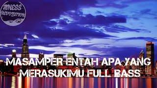 Download lagu DJ MASAMPER  ENTAH APA YANG MERASUKI FVNKY NIGHT REMIX BY ANESS REVOLUTION