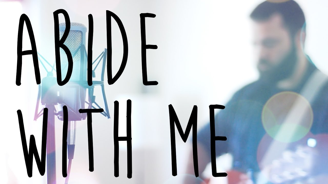 Abide With Me By Indelible Grace Acoustic Hymn Cover By Reawaken