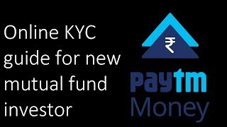 Paytm Money KYC (online) for new mutual fund investor: guide with step by step instructions